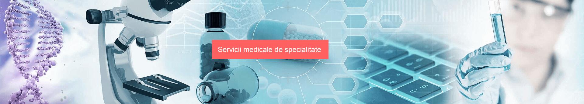Servicii medicale de specialitate