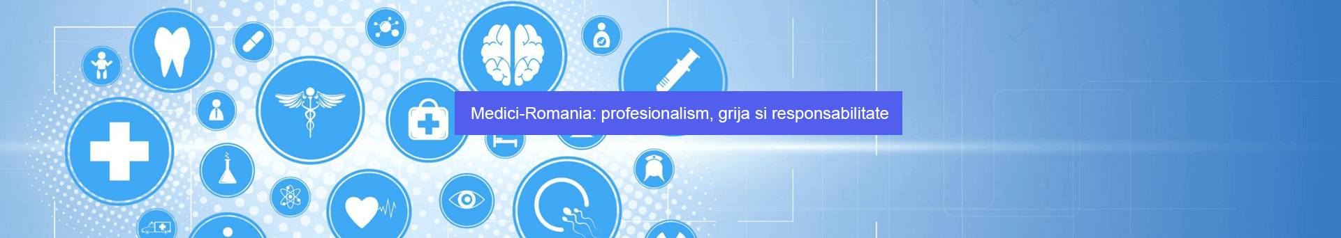 Medici-Romania: profesionalism, grija si responsabilitate